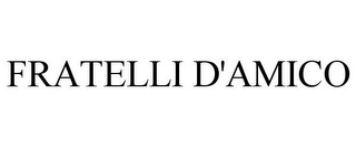 mark for FRATELLI D'AMICO, trademark #77852152