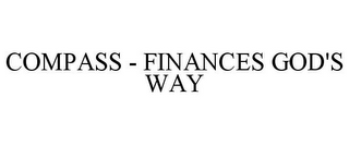 mark for COMPASS - FINANCES GOD'S WAY, trademark #77852693