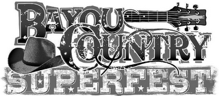 mark for BAYOU COUNTRY SUPERFEST, trademark #77853243
