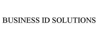 mark for BUSINESS ID SOLUTIONS, trademark #77854324