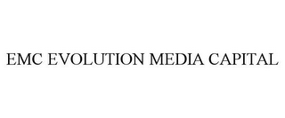 mark for EMC EVOLUTION MEDIA CAPITAL, trademark #77855793