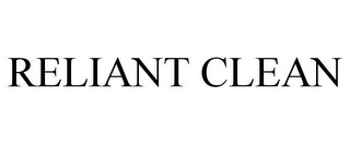 mark for RELIANT CLEAN, trademark #77856033