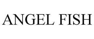mark for ANGEL FISH, trademark #77856993