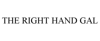 mark for THE RIGHT HAND GAL, trademark #77860830