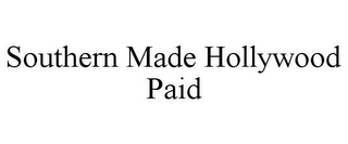 mark for SOUTHERN MADE HOLLYWOOD PAID, trademark #77862739