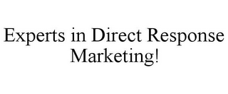 mark for EXPERTS IN DIRECT RESPONSE MARKETING!, trademark #77862807