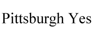 mark for PITTSBURGH YES, trademark #77862815