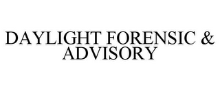 mark for DAYLIGHT FORENSIC & ADVISORY, trademark #77864647