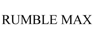 mark for RUMBLE MAX, trademark #77866133