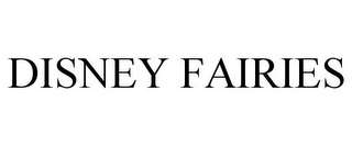 mark for DISNEY FAIRIES, trademark #77866417
