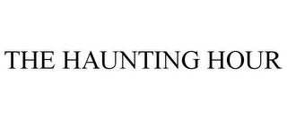 mark for THE HAUNTING HOUR, trademark #77866540