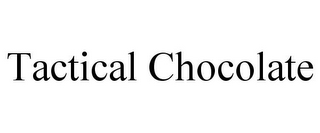 mark for TACTICAL CHOCOLATE, trademark #77868623