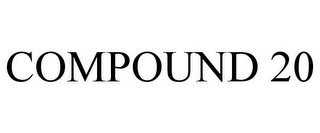 mark for COMPOUND 20, trademark #77869916