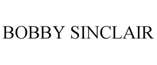 mark for BOBBY SINCLAIR, trademark #77869943
