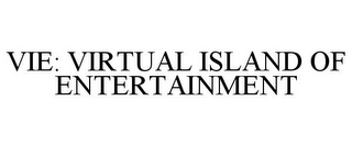 mark for VIE: VIRTUAL ISLAND OF ENTERTAINMENT, trademark #77870387