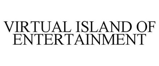 mark for VIRTUAL ISLAND OF ENTERTAINMENT, trademark #77870445