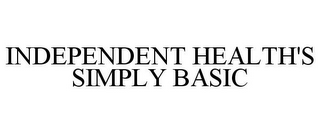 mark for INDEPENDENT HEALTH'S SIMPLY BASIC, trademark #77872424