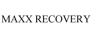 mark for MAXX RECOVERY, trademark #77874668