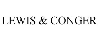 mark for LEWIS & CONGER, trademark #77875076