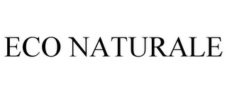 mark for ECO NATURALE, trademark #77875488