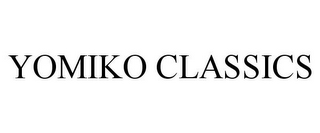 mark for YOMIKO CLASSICS, trademark #77878618