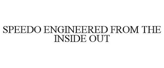 mark for SPEEDO ENGINEERED FROM THE INSIDE OUT, trademark #77878620