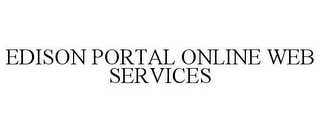 mark for EDISON PORTAL ONLINE WEB SERVICES, trademark #77879992