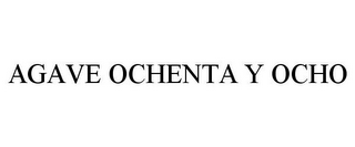 mark for AGAVE OCHENTA Y OCHO, trademark #77880788