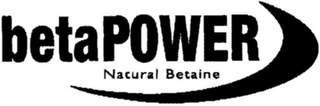 mark for BETAPOWER NATURAL BETAINE, trademark #77883267