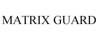 mark for MATRIX GUARD, trademark #77884256