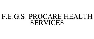 mark for F.E.G.S. PROCARE HEALTH SERVICES, trademark #77885011
