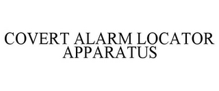 mark for COVERT ALARM LOCATOR APPARATUS, trademark #77885250