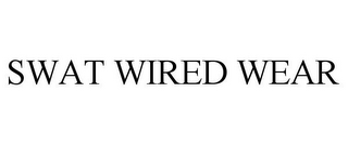 mark for SWAT WIRED WEAR, trademark #77887602
