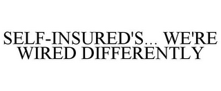 mark for SELF-INSURED'S... WE'RE WIRED DIFFERENTLY, trademark #77887831