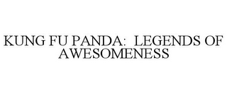 mark for KUNG FU PANDA: LEGENDS OF AWESOMENESS, trademark #77891397