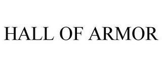 mark for HALL OF ARMOR, trademark #77891555