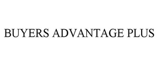 mark for BUYERS ADVANTAGE PLUS, trademark #77891816