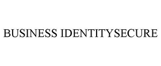 mark for BUSINESS IDENTITYSECURE, trademark #77892837