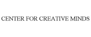 mark for CENTER FOR CREATIVE MINDS, trademark #77893597