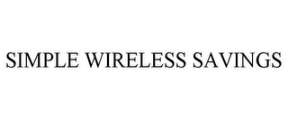 mark for SIMPLE WIRELESS SAVINGS, trademark #77894343