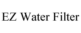 mark for EZ WATER FILTER, trademark #77894482