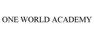 mark for ONE WORLD ACADEMY, trademark #77895464