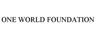 mark for ONE WORLD FOUNDATION, trademark #77895797