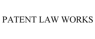 mark for PATENT LAW WORKS, trademark #77896241