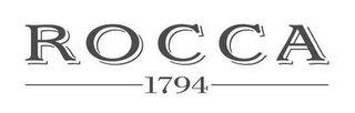 mark for ROCCA 1794, trademark #77897151