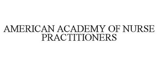 mark for AMERICAN ACADEMY OF NURSE PRACTITIONERS, trademark #77900398