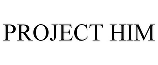 mark for PROJECT HIM, trademark #77900404