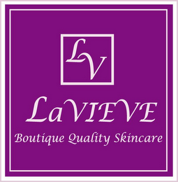 mark for LV LAVIEVE BOUTIQUE QUALITY SKINCARE, trademark #77901916