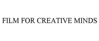 mark for FILM FOR CREATIVE MINDS, trademark #77903326