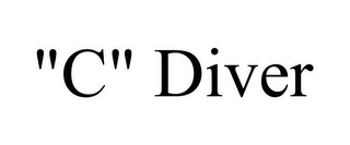 "mark for ""C"" DIVER, trademark #77907147"